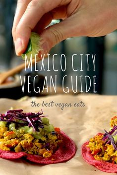 Guide to Eating Vegan in Mexico City - Indefinite Adventure