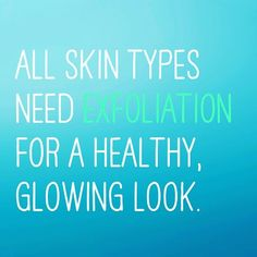 Skin care tip: Exfoliation removes dry, dull looking skin cells revealing…