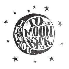 To The Moon And Back.These are words me and Vincent say to each other when we say how much to you love me? I love you to the moon and back Chic Type, I Love You, My Love, Web Design, Logo Design, Grafik Design, Inspire Me, I Tattoo, Wall Art Prints