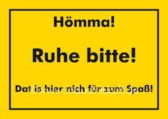 Hömma ! Ruhe bitte ! Ruhrpott Schild Spruch gelb