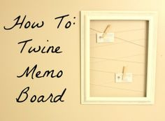 How To: Twine Memo Board