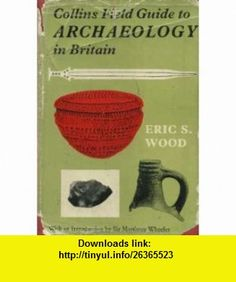 COLLINS FIELD GUIDE TO ARCHAEOLOGY IN BRITAIN ERIC S. WOOD ,   ,  , ASIN: B000TJEYPY , tutorials , pdf , ebook , torrent , downloads , rapidshare , filesonic , hotfile , megaupload , fileserve