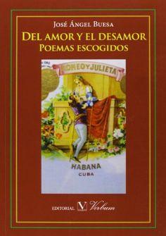 Del amor y el desamor. Poemas escogidos (Spanish Edition)