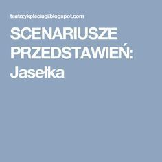 SCENARIUSZE PRZEDSTAWIEŃ: Jasełka