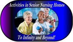 """Activities in Senior Nursing Homes"""