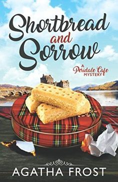 Shortbread and Sorrow (Peridale Cafe Cozy Mystery)