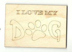 I Love My Dog - Laser Cut Wood Shape DOG101