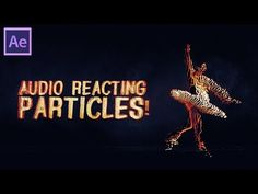Watch: How to Turn Your Footage into Particles That React to Music in After Effects