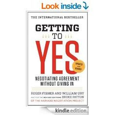 Amazon.com: Getting to Yes: Negotiating Agreement Without Giving In eBook: Roger Fisher, William L. Ury, Bruce Patton: Books $8.62 Kindle Ediiton