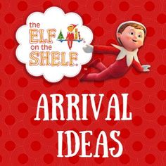How does your Elf on the Shelf make his big debut in your home? Not sure? Here are a few Elf on the Shelf arrival ideas to get your creative juices flowing!