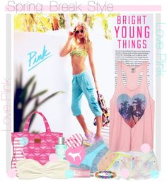 """""""Bright Young Things: PINK Spring Break Style Off!"""" by july22 ❤ liked on Polyvore"""