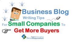 Business Blog Writing Tips For Small Company #getmorebuyers #Bloggin #businessblogging #blogstrategy #bloggingforbusiness #MSME #SME