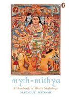 Myth = Mithya: A Handbook of Hindu Mythology by Devdutt Pattanaik — Reviews, Discussion, Bookclubs, Lists