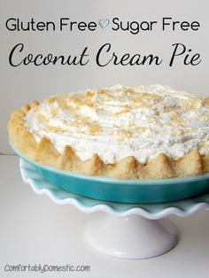 Gluten Free Sugar Free Coconut Cream Pie | ComfortablyDomestic.com - Needs more stevia in the custard and the whipped cream than recipe calls for!