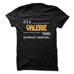 Valerie thing understand ST421 - #blue shirt #black sweater. ORDER HERE => https://www.sunfrog.com/Names/Valerie-thing-understand-ST421.html?68278