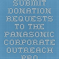 Submit Donation Requests To The Panasonic Corporate Outreach Program