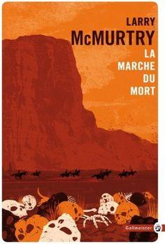 Découvrez La marche du mort de Larry McMurtry sur Booknode, la communauté du livre