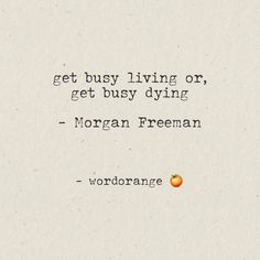 Words that are Sweet, Juicy & good for you. Morgan Freeman, Words, Sweet, Quotes, Movies, Movie Posters, 2016 Movies, Film Poster, Films