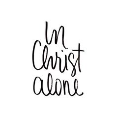 Forever Free in Unending Grace — simply-divine-creation: In Christ alone my… Faith Quotes, Bible Quotes, Bible Verses, Scriptures, Give Me Jesus, My Jesus, Cool Words, Wise Words, In Christ Alone