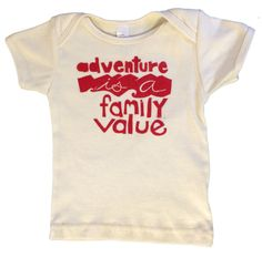 kids Adventure is a Family Value organic tee  *love