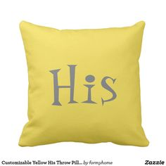 Customizable Yellow His Throw Pillow - typography gifts unique custom diy Yellow Throw Pillows, Decorative Throw Pillows, Gray Weddings, Sentimental Gifts, Wedding Gifts, Gifts For Her, Unique Gifts, Typography, Home Decor