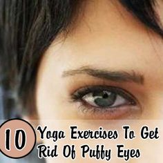10 Yoga Exercises To Get Rid Of Puffy Eyes