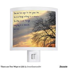 There are Two Ways to Life Night Light