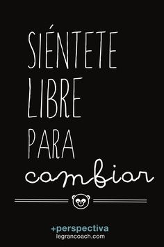 #cambiar #libertad #frases