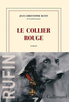 Le collier rouge par Jean-Christophe Rufin / en ce temps de commémoration