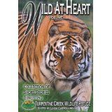 Wild At Heart: Benefiting Turpentine Creek Wildlife Refuge --- Shop at smile.amazon.com and support TCWR #turpentinecreek