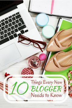 If you're new to the blogging world, there are a few things that you'd benefit by knowing. Here are 10 things every new blogger needs to know!