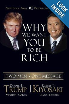 Why we want you to be rich by Donal Trump & Robert Kiyosaki