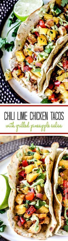 Chili Lime Chicken Tacos with refreshing sweet and smoky Grilled Pineapple Salsa, oozing Jack cheese and silky Avocado Crema are crowd worthy but easy enough for everyday. #tacos #chililime #grill #salsa #pineapple #chickentacos