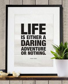 Life is either a daring adventure or nothing A3 poster print. $18.00, via Etsy.