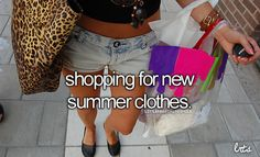 Need to go shopping for my summer wardrobe after all my exams