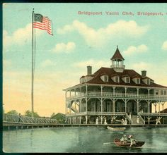 Bridgeport Yacht Club, Bridgeport, Conn. :: Connecticut History Online - Dave's dad's boat is docked here.  Funny it does not look like that anymore.