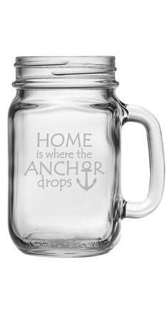 Home Is Where The Anchor Drops Mason Jar  | #nautical #anchor