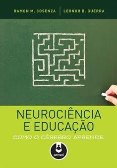 Neurociências em benefício da Educação!: Neurociência e Educação - Como o cérebro aprende Good Books, Books To Read, My Books, Kindergarten Teachers, Neuroscience, The Book, Physics, Psychology, Teaching