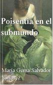 Poisentia, una mujer marginada, nos cuenta sus confidencias y su vida diaria en el arroyo. Poisentia en el Submundo escrito por nuestra usuaria, María Gema Salvador Sánchez http://www.storypop.com/books/2886