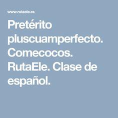 Pretérito pluscuamperfecto. Comecocos. RutaEle. Clase de español.