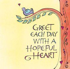 Greet Each Day With A Hopeful Heart by Joanna Fink @Jay Boogie