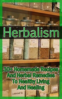 Herbalism: 30+ Homemade Recipes And Herbal Remedies To Healthy Living And Healing: (Matula Herbal Tea, Herbal Medicine, Herbal Magic) (Herbal Potpourri, Holistic Herbal, Herbal Treatments) by Michael Fitt http://www.amazon.com/dp/B01BJQQTZS/ref=cm_sw_r_pi_dp_s6t5wb1WXPY57