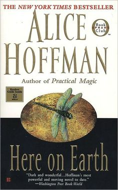 Here on Earth by Alice Hoffman. Do not remember a single thing about this book. Which is to say: It' no Mouse and the Motorcycle.