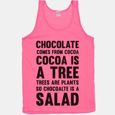 Chocolate Comes From Cocoa, Cocoa Is A Tree, Trees Are Plants, So Chocolate Is A Salad