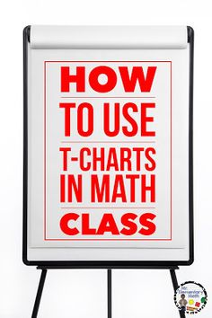T-Charts are not just for the reading block!  They can be used during math class to help students visually organize their thoughts and ideas.