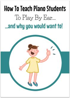 Why would you want your piano students to play by ear... and how to get started in the easiest of ways....