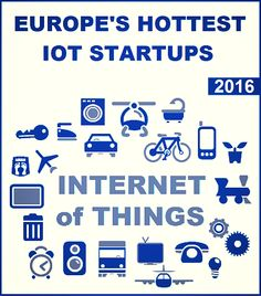 Europe?s hottest IoT startups in 2016