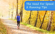 The Need For Speed: 8 Running Tips
