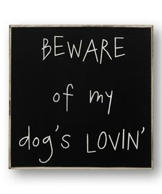 'Dog's Lovin' Sign