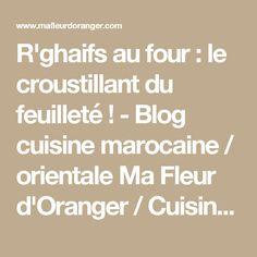 R'ghaifs au four : le croustillant du feuilleté ! - Blog cuisine marocaine / orientale Ma Fleur d'Oranger / Cuisine du monde /Recettes simples et cratives